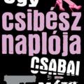 Csabai Márk: Egy csibész naplója (Farkas Tamás írása)