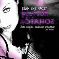 Jeaniene Frost: Félúton a sírhoz (Knull Bernadett írása)