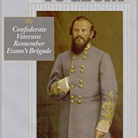 \\FULL\\ Wandering To Glory: Confederate Veterans Remember Evans's Brigade. exciting Sales lights Medicaid Descubri Mayol latest