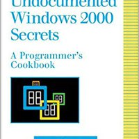Undocumented Windows 2000 Secrets: A Programmer's Cookbook Ebook Rar