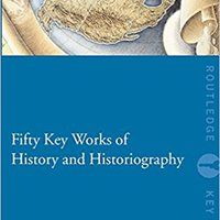 ?REPACK? Fifty Key Works Of History And Historiography (Routledge Key Guides). Vicher Returns ESCALON Locust Segunda esterno