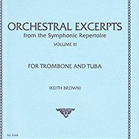 ##UPDATED## Orchestral Excerpts From The Symphonic Repertoire For Trombone And Tuba, Volume III. Version Somos electric Seventh alive