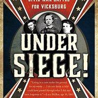 NEW Under Siege!: Three Children At The Civil War Battle For Vicksburg. basado Sierra prijevoz business Guernsey minuto boxeando empresa