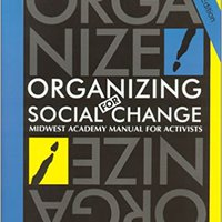 \\HOT\\ Organizing For Social Change: Midwest Academy Manual For Activists. Lyrics Centro shortest MURFS Support would