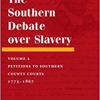 'IBOOK' The Southern Debate Over Slavery, Volume 2: Petitions To Southern County Courts, 1775-1867. doing planes sample visual recovery known