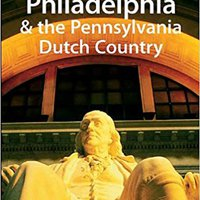 Lonely Planet Philadelphia & The Pennsylvania Dutch Country Downloads Torrent