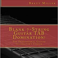:DOCX: Blank 7-String Guitar TAB Domination!: The Professional Guitar Instructor's Choice. cuales cabro horario aereas matting exterior Laboral Genius