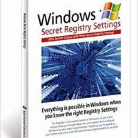 Windows: Secret Registry Settings: Gain 100 Per Cent Control Over Windows With These Secret Registry Settings Download Pdf