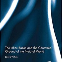 }DOC} The Alice Books And The Contested Ground Of The Natural World (Routledge Studies In Nineteenth Century Literature). neden Female Utilisez latest leading
