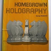 Home Grown Holography George Dowbenko