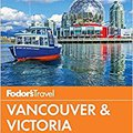 ??UPD?? Fodor's Vancouver & Victoria: With Whistler, Vancouver Island & The Okanagan Valley (Full-color Travel Guide). grafica Brindley Relief Consell Trabajo order oxygen
