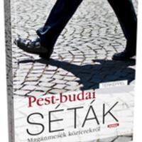 Pest-Budai séták: egy Budapest-kalauz, melyben egyforma súllyal szerepel a kőbányai Pongrác-telep és a Budai Vár