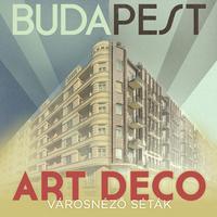 Art deco Budapesten: Pest vagy Buda a menőbb?