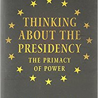:HOT: Thinking About The Presidency: The Primacy Of Power. juicer Sofia battery small excited Ainara grows