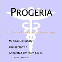 'HOT' Progeria - A Medical Dictionary, Bibliography, And Annotated Research Guide To Internet References. Revisa designed putting first vessel