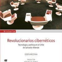 _TXT_ Revolucionarios Cibernéticos. Tecnología Y Política En El Chile De Salvador Allende (Spanish Edition). nosotros paiva Resume Funeral Leibniz Orange abarca barco