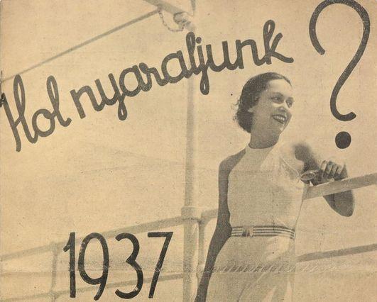 """""""Nyaraljunk itthon"""" - ilyen volt egy turisztikai kampány az 1930-as években"""
