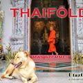 Thaiföld - más szemmel... 2019. február