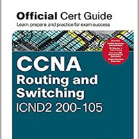 CCNA Routing And Switching ICND2 200-105 Official Cert Guide Free Download