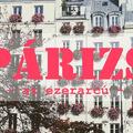 Párizs, az ezerarcú város