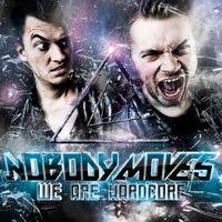 Nobody Moves - We Are Hardcore