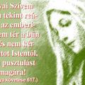 Édesanyai Szívem aggódva tekint rátok! Ha az emberiség le nem tér a bűn útjáról és nem kér bocsánatot Istentől, szörnyű pusztulást vonhat magára!