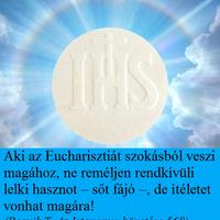 Eucharisztiát alázattal vegyük magunkoz, ne megszokásból!