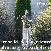 Percre se feledd, hogy testvéred minden magyar, bárhol is éljen.