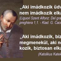 Aki imádkozik üdvözül, aki nem imádkozik elkárhozik!