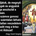 Nem tudjátok, de megnyílnak az egek és angyalok sokasága asszisztál a Szentmisén.