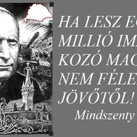 Ha lesz egymillió imádkozó magyar, nem félek a jövőtől!