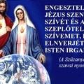 Engeszteljétek Jézus szentséges szívét és az én szeplőtelen szívemet, hogy elnyerjétek Isten irgalmát!