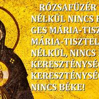 Rózsafüzér imádság nélkül nincs bensőséges Mária-tisztelet.