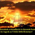 Imádkozzátok a rózsafüzért és bízzatok bennem, mert én vagyok az Utolsó Idők Reménye!