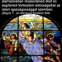 Ó, ha ismernéd kínjaikat, szakadatlanul lelki alamizsnában részesítenéd őket és segítenéd törleszteni adósságaikat az isteni igazságossággal szemben.
