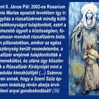 Szent II. János Pál a 2002-es Rosarium Virginis Mariae apostoli levelében így ír