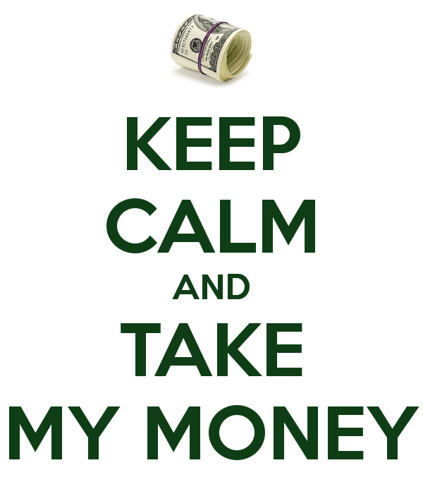 keep-calm-and-take-my-money-88.png