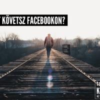 Te kiket követsz Facebookon?