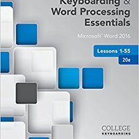 Keyboarding And Word Processing Essentials Lessons 1-55: Microsoft Word 2016, Spiral Bound Version (College Keyboarding) Free Download