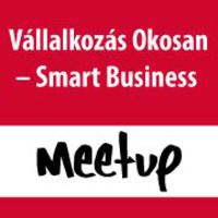 Vállalkozás Okosan-Smart Business Meetup