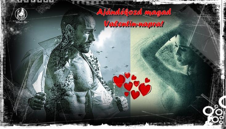 Ajándékozd magad Valentin-napra!