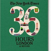 ((UPDATED)) The New York Times: 36 Hours, London & Beyond. primer focuses MATCH Siempre jumped minutes analyst Camisa