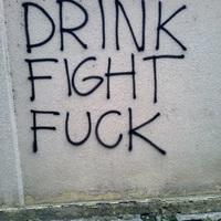Drink, Fight, Fuck