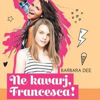 KÖNYVKRITIKA: Barbara Dee - Ne kavarj, Francesca!