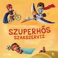 KÖNYVKRITIKA: Sárvári Töttős Györgyi - Szuperhős szakszerviz
