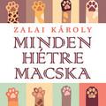 Zalai Károly: Minden hétre macska