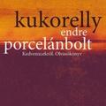 Kukorelly Endre: Porcelánbolt