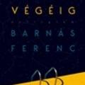 Barnás Ferenc: Életünk végéig