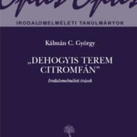 Kálmán C. György: Dehogyis terem citromfán - [jegyzetek]