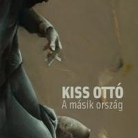 Kiss Ottó: A másik ország